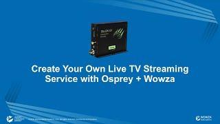 getlinkyoutube.com-Create Your Own Live TV Streaming Service with Osprey + Wowza