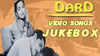 Dard | All Songs | 1947's Superhit Movie Songs | Jukebox