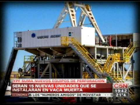 C5N - ENERGIA: YPF SUMA NUEVOS EQUIPOS DE PERFORACION