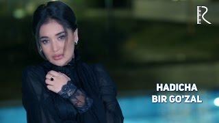 Hadicha - Bir go'zal | Хадича - Бир гузал