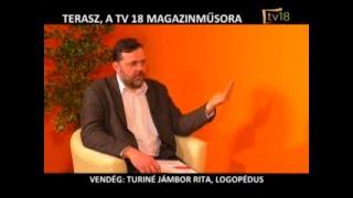 A beszédfejlesztésről  - a TV18 Terasz c. műsorában  Turiné Jámbor Rita és Varga Tímea beszél a logopédiáról