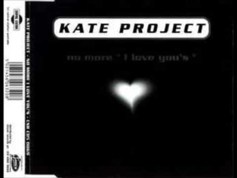 No More I Love Yous de Kate Project Letra y Video