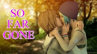 getlinkyoutube.com-Life Is Strange-Max and Chloe (PRICEFIELD) tribute music video-SO FAR GONE- THOUSAND FOOT KRUTCH