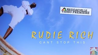 Rudie Rich - Can't Stop This