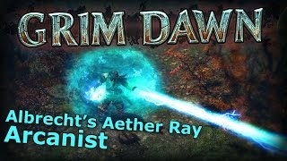getlinkyoutube.com-Grim Dawn - Albrecht's Aether Ray Sorcerer in Build 30 - Ultimate Super Capable!