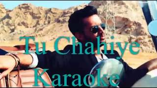 Tu Chahiye Karaoke - Atif Aslam   Dmusic Karaoke  
