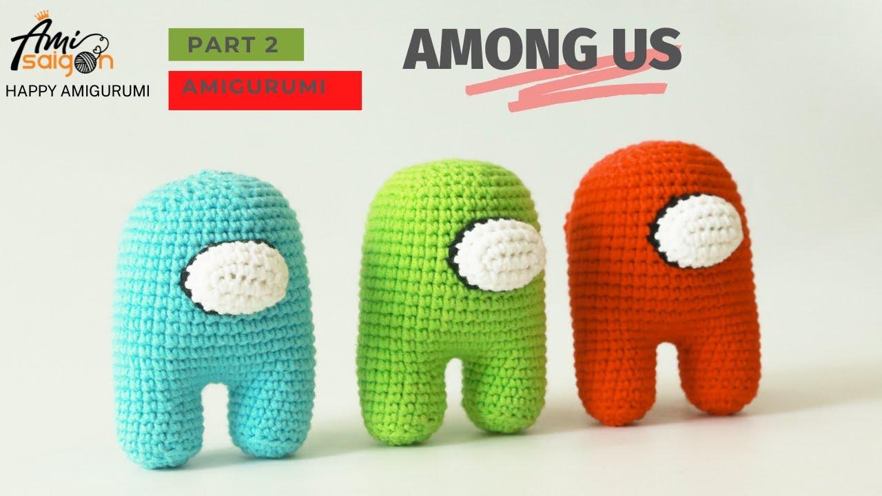 Hướng dẫn móc Among Us bằng len amigurumi (P2/3)