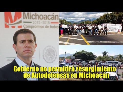 El Gobierno no permitirá resurgimiento de Autodefensas en Michoacán: Castillo