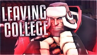 TF2 - Dropping Out Of College...