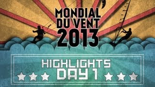 Mondial du Vent 2013 - Day 1 Highlights