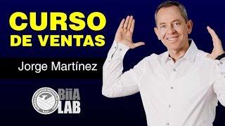 Técnicas de ventas / Curso Gratis de Ventas con Jorge Martínez width=