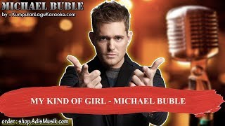 MY KIND OF GIRL -  MICHAEL BUBLE Karaoke