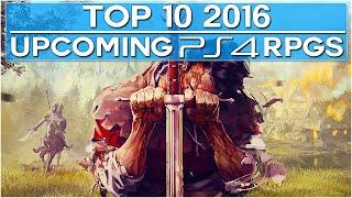 getlinkyoutube.com-Top 10 Upcoming PS4 NEW RPG Games in 2016-2017! (60FPS)