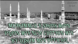Mohammed Ke Shaher Mein | PLAIN MIX NEW EDITION MIX BY DJSAM MSK & DJANAM