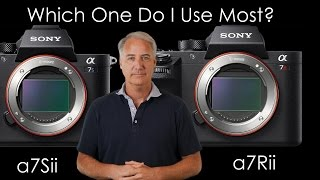 getlinkyoutube.com-Sony a7Sii vs a7Rii Which One I Use Most After 8 Months