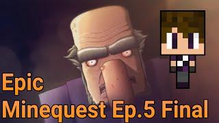 Epic Minequest Ep.5 Parte Final | Animação de Minecraft