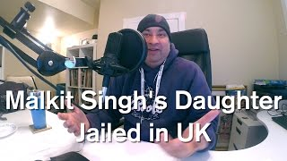 getlinkyoutube.com-Malkit Singh's Daughter Jailed in UK
