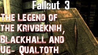 getlinkyoutube.com-Fallout 3- The Legend of the Krivbeknih, Blackhall and Ug-Qualtoth