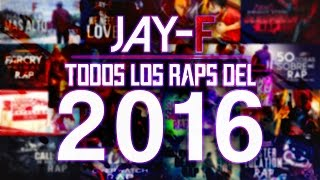 getlinkyoutube.com-TODOS LOS RAPS DEL 2016 ║ JAY-F