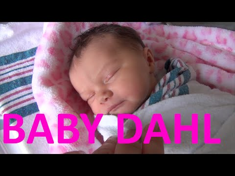 BABY DAHL IS BORN- LABOR AND DELIVERY