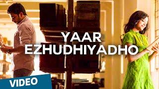 Yaar Ezhudhiyadho Official Video Song - Thegidi | Featuring Ashok Selvan, Janani Iyer