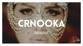 getlinkyoutube.com-SEKA ALEKSIC -  CRNOOKA (OFFICIAL VIDEO 2016) HD
