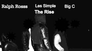 Ralph Rosss - The Rise ft. Les Simple & Big C (Prod. by Bot Jizzle)
