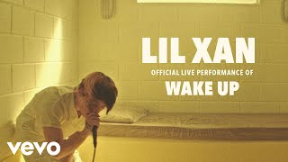 Lil Xan - Wake Up (Official Live Performance) | Vevo LIFT width=