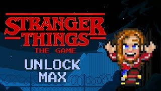 Stranger Things: The Game - Unlock Max width=