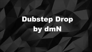 Dubstep Drop • Track • By dmN