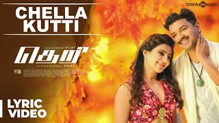 Chella Kutti Song with Lyrics | Theri | Vijay, Samantha, Amy Jackson | Atlee | G.V.Prakash Kumar