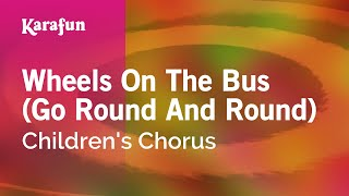 getlinkyoutube.com-Karaoke Wheels On The Bus (Go Round And Round) - Children's Chorus *