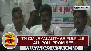 Chief Minister Jayalalithaa fulfills all Poll Promises : Vijaya Baskar, Minister for Health