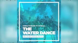 Chris Porter ft. Pitbull - The Water Dance (Audio)
