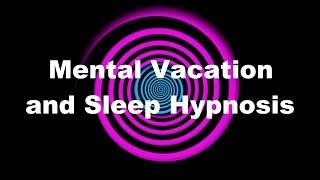 getlinkyoutube.com-Mental Vacation and Sleep Hypnosis