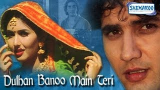 Dulhan Banu Main Teri  hindi movie