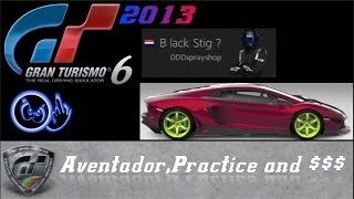 getlinkyoutube.com-Gran Turismo 6 Practice,Money,Aventador,Black Stig ?