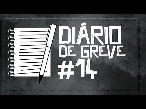 Diário de Greve #14