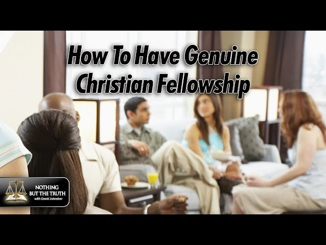 How To Have Genuine Christian Fellowship
