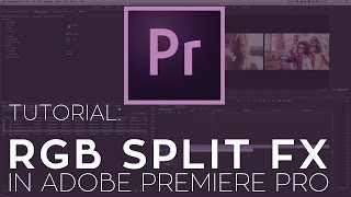 How to Create a RGB Split Effect in Adobe Premiere Pro