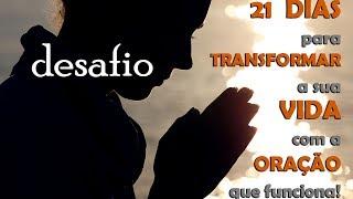 getlinkyoutube.com-Desafio | Transforme a sua Vida em 3 semanas com o Poder da Oração Conectada de 4 Etapas