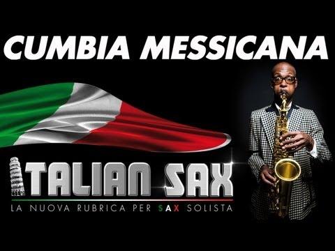 CUMBIA MESSICANA - CUMBIA per sax - ITALIAN SAX - Basi musicali e partiture - balli di gruppo 2012