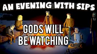 getlinkyoutube.com-An Evening With Sips - Gods Will Be Watching