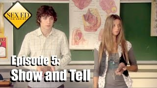 getlinkyoutube.com-Sex Ed the Series Episode 5 - Show and Tell