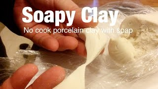 Soapy clay recipe - no cook cold porcelain clay with soap
