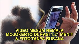 VIRAL Video Mesum Remaja Mojokerto Durasi 1 Menit 21 Detik & Foto Tanpa Busana, Sosok Penyebarnya