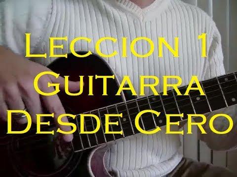 Aprender a Tocar Guitarra. Leccion 1. Empezando desde Cero