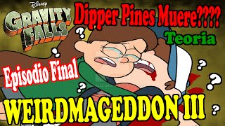 getlinkyoutube.com-Gravity Falls - Weirdmageddon 3 Episodio Final Dipper Pines Muere????