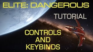 getlinkyoutube.com-Elite Dangerous- Controls and Keybinds for Mouse and Keyboard play - Tutorial