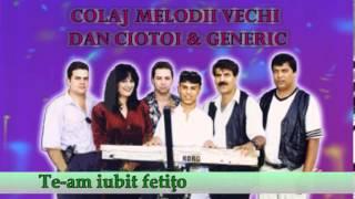 getlinkyoutube.com-COLAJ MELODII VECHI, DAN CIOTOI SI GENERIC, VOL. 2